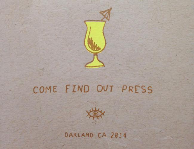 Come Find Out Press, Oakland California 2014